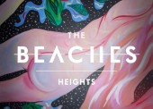 The Beaches – Heights