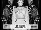 Röyksopp & Robyn – Do It Again