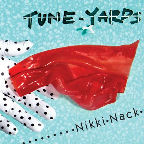 Tune-Yards – Nikki Nack