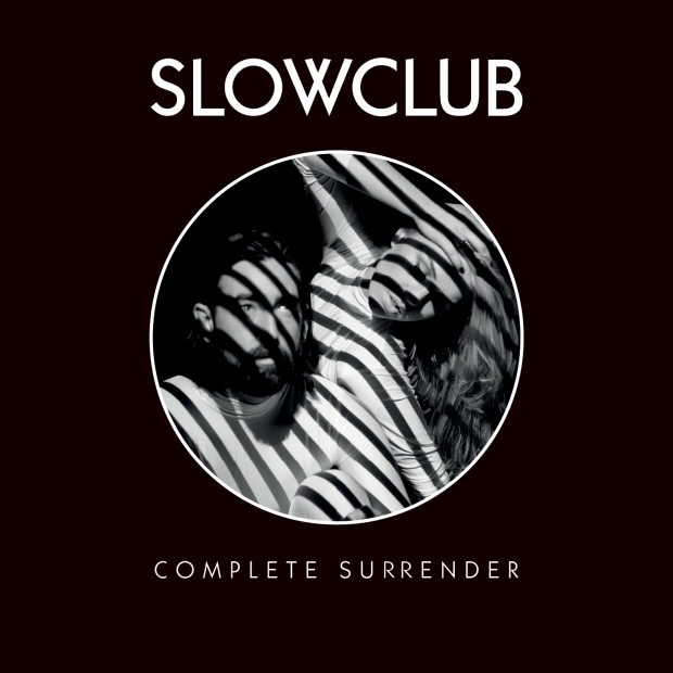 Slow Club – Complete Surrender