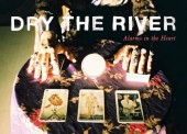 Dry the River – Alarms in the Heart