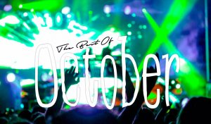 The Best Gigs & Events Happening In October