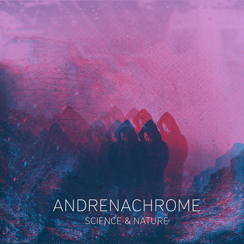 Andrenachrome – Science & Nature EP