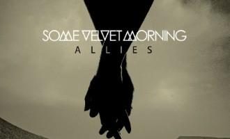Some Velvet Morning – Allies