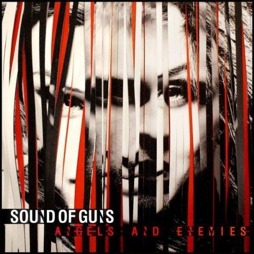 Sound of Guns – Angels and Enemies