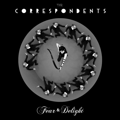 The Correspondents – 'Fear and Delight'