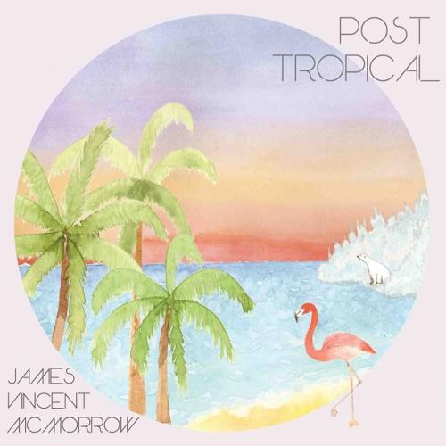 James Vincent McMorrow – Post Tropical