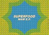 Superfood – MAM EP