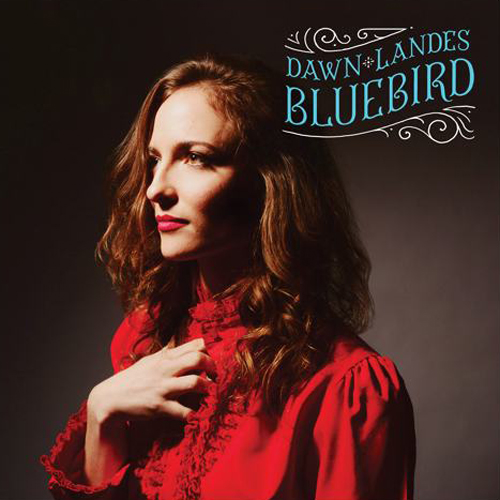 Dawn Landes – Bluebird