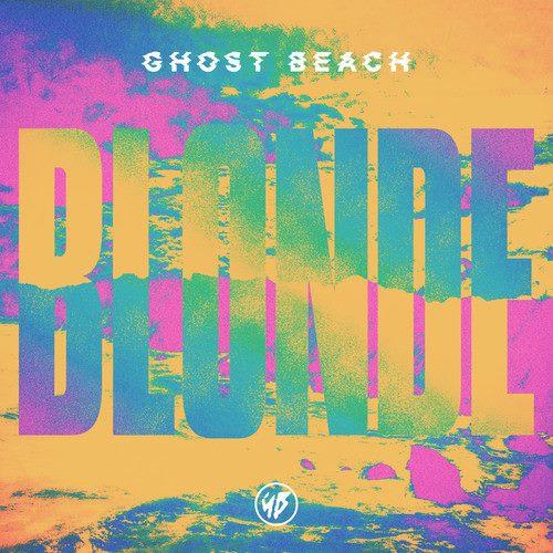 Ghost Beach – Blonde