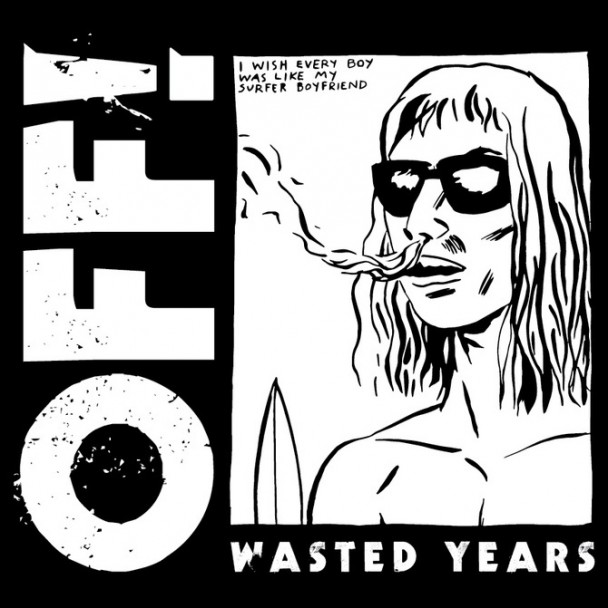 OFF! – Wasted Years