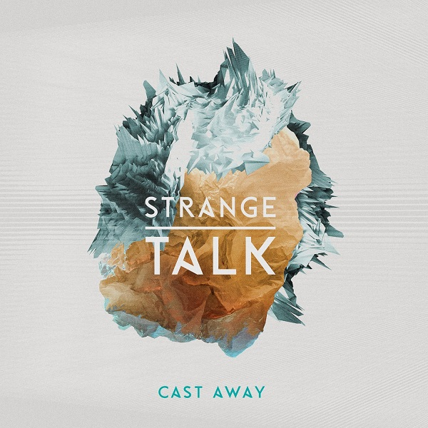 Strange Talk – Cast Away