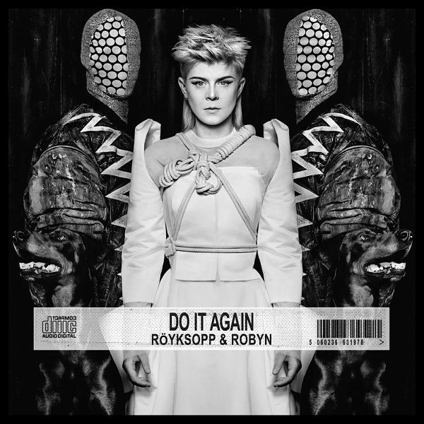 Röyksopp & Robyn – Do It Again