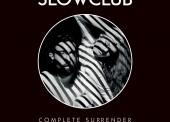 Slow Club – Complete Surrender