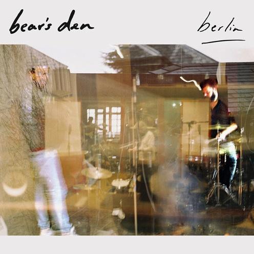 LISTEN: Bear's Den – 'Berlin'
