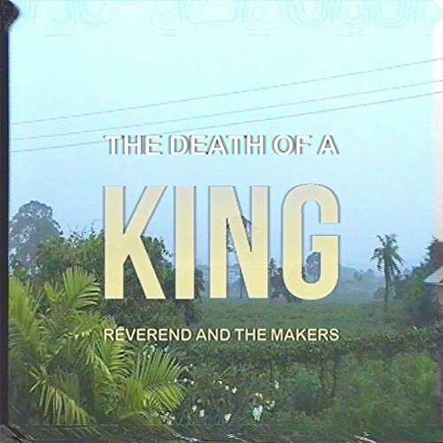 Reverend & The Makers – 'Death of a King'